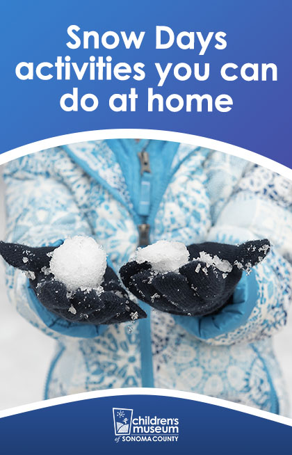 Text over image of child holding snowballs - Snow Day activities you can do at home